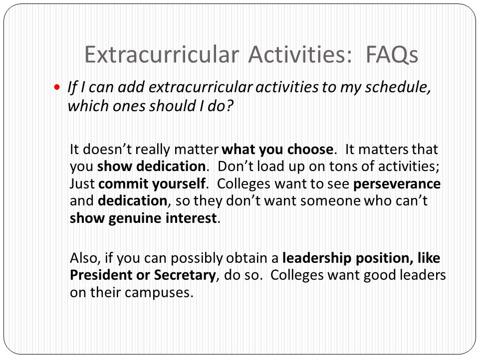 Extracurricular Matter to you and to Colleges